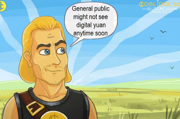 Chinese Digital Currency May Not Be Fully Launched for The Public Anytime Soon